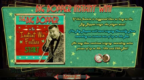 Big Bopper Instant Win - If this feature is triggered then as long as the Big Bopper sings, the player wins! by Hotslot