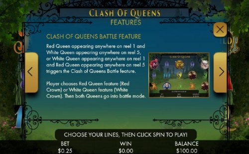 Hotslot - Clash of Queens Battle Feature is triggered when the Red Queen and White Queen appear anywhere on reels 1 and 5 or vice versa.