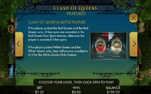 If the player picked the Red Queen and the Red Queen wins, 8 free spins are awarded in the Red Queen Free Spins feature; otherwise the player is awarded 4 free spins. - Hotslot